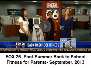 FOX 26- Post-Summer Back to School Fitness for Parents- September, 2013